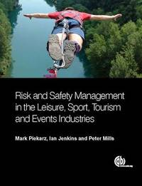 Risk and Safety Management in the Leisure, Events, Tourism and Sports Industries by Mark Piekarz