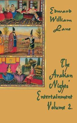 The Arabian Nights' Entertainment Volume 2 by William Land Edward