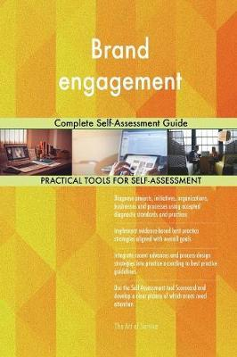 Brand Engagement Complete Self-Assessment Guide by Gerardus Blokdyk