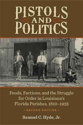 Pistols and Politics by Samuel C Hyde