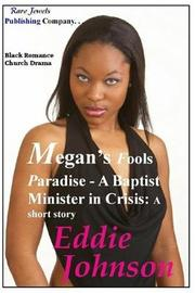 Megan's Fools Paradise by Eddie Johnson