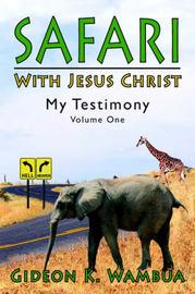 Safari With Jesus Christ by Gideon, K. Wambua image