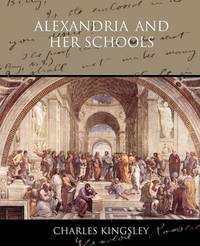 Alexandria and Her Schools by Charles Kingsley image