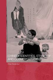 Chinese Identities, Ethnicity and Cosmopolitanism by Kwok Bun Chan image