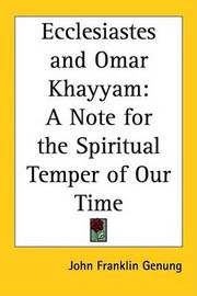 Ecclesiastes and Omar Khayyam: A Note for the Spiritual Temper of Our Time by John Franklin Genung image