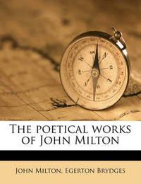 The Poetical Works of John Milton by John Milton