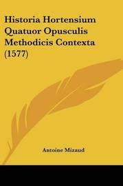 Historia Hortensium Quatuor Opusculis Methodicis Contexta (1577) by Antoine Mizaud image