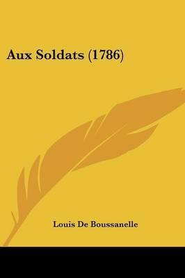 Aux Soldats (1786) by Louis De Boussanelle image