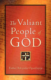 The Valiant People of God by Esther Adeyinka Ogunbayeje image