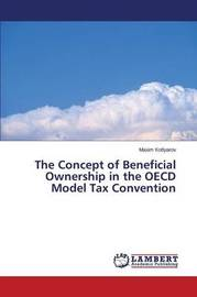 The Concept of Beneficial Ownership in the OECD Model Tax Convention by Kotlyarov Maxim