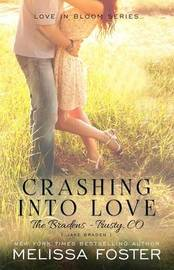 Crashing Into Love (The Bradens at Trusty) by Melissa Foster