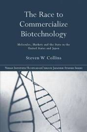 The Race to Commercialize Biotechnology by Steven Collins