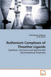 Ruthenium Complexes of Thioether Ligands by Palaniandavar Mallayan