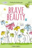 Brave Beauty by Lynn Cowell