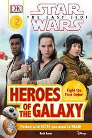 DK Reader L2 Star Wars the Last Jedi Heroes of the Galaxy by DK