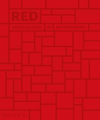 Red: Architecture in Monochrome by Phaidon Editors image