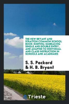The New Bryant and Stratton Common School Book-Keeping by S S Packard image