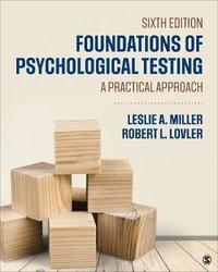 Foundations of Psychological Testing by Leslie A Miller