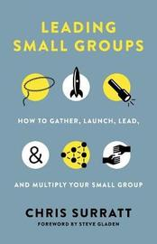 Leading Small Groups by Chris Surratt