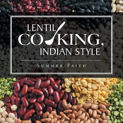 Lentil Cooking, Indian Style by Summer Faith