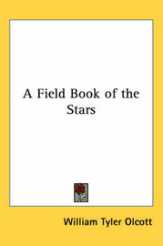 A Field Book of the Stars by William Tyler Olcott image
