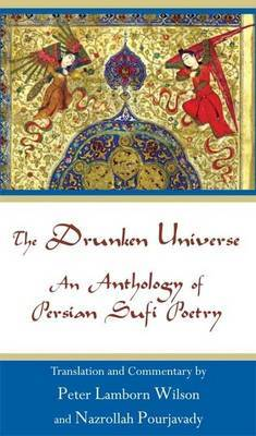 The Drunken Universe: An Anthology of Persian Sufi Poetry by Peter Lamborn Wilson image