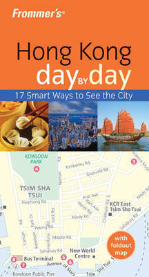 Frommer's Hong Kong Day by Day by Alex Ortolani