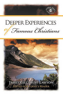 Deeper Experiences of Famous Christians by James Gilchrist Lawson