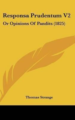 Responsa Prudentum V2: Or Opinions of Pandits (1825) by Thomas Strange