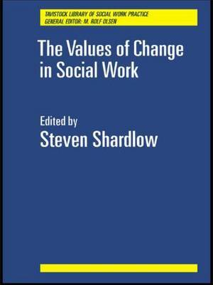 The Values of Change in Social Work by Steven Shardlow image