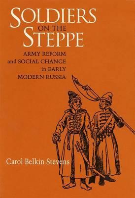 Soldiers on the Steppe by Carol Belkin Stevens