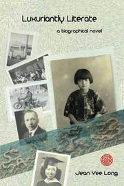 Luxuriantly Literate: A Biographical Novel by Jean Yee Long image