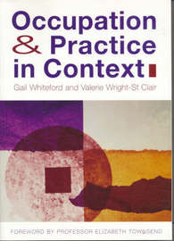 Occupation and Practice in Context: Professional, Sociolcultural and Political Perspectives by Gail E. Whiteford image