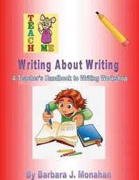 Writing about Writing by Barbara J Monahan