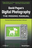 Digital Photography: The Missing Manual by David Pogue