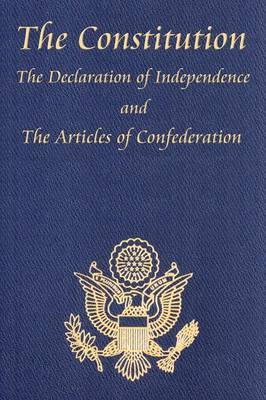 The Constitution of the United States of America, with the Bill of Rights and All of the Amendments; The Declaration of Independence; And the Articles by Thomas Jefferson image