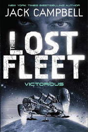 The Lost Fleet #6: Victorious by Jack Campbell