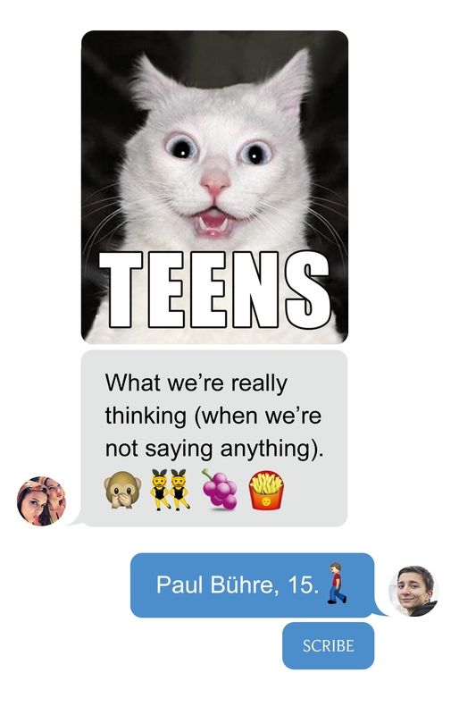 Teens: what we're really thinking (when we're not saying anything) by Paul Buhre