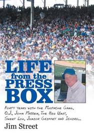 Life from the Press Box by Jim Street
