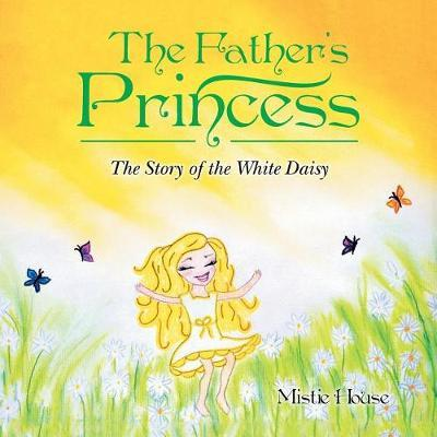 The Father's Princess by Mistie House