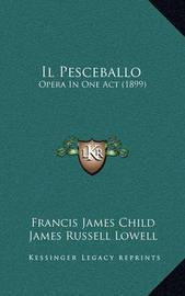 Il Pesceballo: Opera in One Act (1899) by Francis James Child