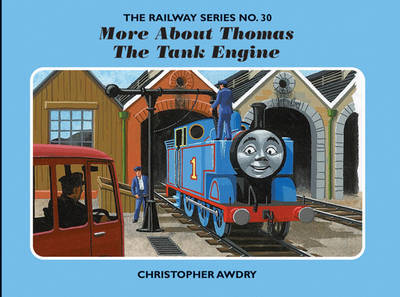 The Railway Series No. 30: More About Thomas the Tank Engine by Christopher Awdry