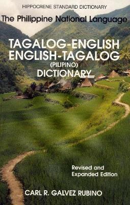 Tagalog-English / English-Tagalog (Pilipino) Standard Dictionary by Carl R.Galvez Rubino