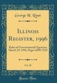 Illinois Register, 1996, Vol. 20 by George H Ryan