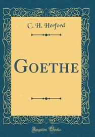 Goethe (Classic Reprint) by C.H. Herford