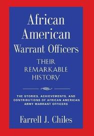 African American Warrant Officers - Their Remarkable History by Farrell J. Chiles image