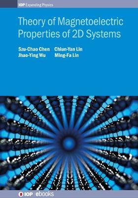 Theory of Magnetoelectric Properties of 2D Systems by Ming-Fa Lin
