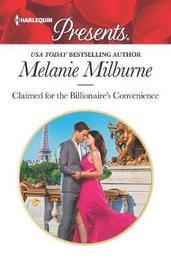 Claimed for the Billionaire's Convenience by Melanie Milburne