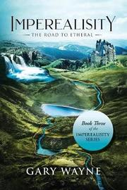 The Road to Etheral by Gary Wayne