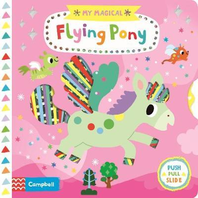 My Magical Flying Pony by Campbell Books